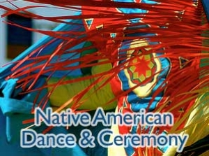 Native American Dance & Ceremony